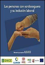 Las personas con sordoceguera y su inclusión laboral (Memoria proyecto ILSOCI) - pdf Show?author=&callnumber=&size=medium&id=513112&title=Las+personas+con+sordoceguera+y+su+inclusi%C3%B3n+laboral+%28Memoria+proyecto+ILSOCI%29