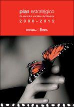 Plan Estratégico de Servicios Sociales de Navarra, 2008-2012 = Nafarroako Gizarte Zerbitzuen Plan Estrategikoa , 2008-2012