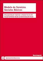 Modelo de servicios sociales básicos. Una apuesta por repensar y mejorar la Acción Social territorial desde la Administración local