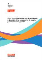 El sector de la atención a la dependencia a domicilio. Una prospectiva de empleo y tendencias de gestión