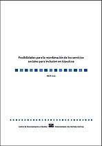 Posibilidades para la reordenación de los servicios sociales para inclusión en Gipuzkoa = Gipuzkoako gizarteratzeko gizarte-zerbitzuak berrantolatzeko aukerak