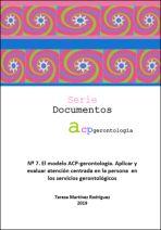 El modelo ACP-gerontología. Aplicar y evaluar atención centrada en la persona en los servicios gerontológicos