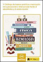 V Catálogo de buenas prácticas municipales en la prevención e intervención frente al absentismo y el acoso escolar