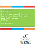 How to conduct research for service improvement: a guidebook for health and social care professionals