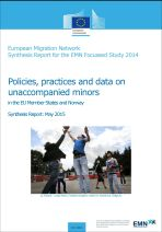 Policies, practices and data on unaccompanied minors in the EU Member States and Norway. Synthesis Report: May 2015  /  Policies, practices and data on unaccompanied minors in the EU Member States and Norway. Annexes to the Synthesis Report: May 2015