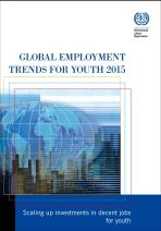 Global employment trends for youth 2015. Scaling up investments in decent jobs for youth