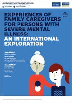 Experiences of family caregivers for persons with severe mental illness: an international exploration