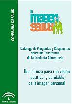Catálogo de preguntas y respuestas sobre los trastornos de la conducta alimentaria. Una alianza para una visión positiva y saludable de la imagen personal