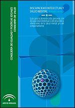 Discapacidad intelectual y salud mental: trabajo en red. Guía para la atención a las personas con discapacidad intelectual o del desarrollo y alteraciones de la salud mental y/o del comportamiento