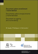 Document sobre envelliment i vulnerabilitat = Documento sobre envejecimiento y vulnerabilidad = Document on ageing and vulnerability