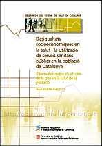 Desigualtats socioeconòmiques en la salut i la utilització de serveis sanitaris públics en la població de Catalunya. Tercer informe