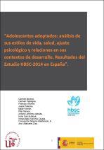Adolescentes adoptados: análisis de sus estilos de vida, salud, ajuste psicológico y relaciones en sus contextos de desarrollo. Resultados del Estudio HBSC-2014 en España