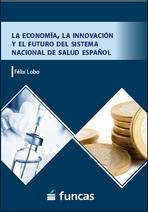 La economia, la innovación y el futuro del sistema de salud español