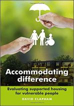Accommodating difference. Evaluating supported housing for vulnerable people