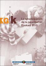 La emancipación de la juventud en Euskadi 2015 = Gazteen emantzipazioa Euskadin 2015