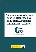 Buenas prácticas para la incorporación de la lengua de signos española en televisión