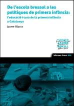 De l'escola bressol a les polítiques de primera infància: l'educació i cura de la primera infància a Catalunya