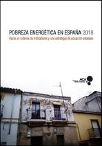 Pobreza energética en España 2018. Hacia un sistema de indicadores y una estrategia de actuación estatales