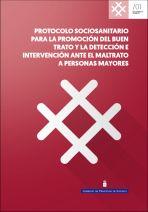 Protocolo Sociosanitario para la Promoción del Buen Trato y la Detección e Intervención ante el Maltrato a Personas Mayores