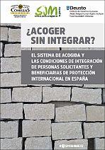 ¿Acoger sin integrar? El sistema de acogida y las condiciones de integración de personas solicitantes y beneficiarias de protección internacional en España