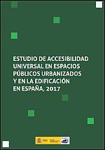 Estudio de accesibilidad universal en espacios públicos urbanizados y en la edificación en España, 2017