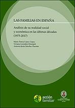 Las familias en España. Análisis de su realidad social y económica en las últimas décadas (1975-2017)