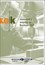 Juventud y empleo en Euskadi 2017 = Gazteak eta enplegua Euskadin 2017