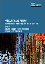 Precarity and ageing. Understanding insecurity and risk in later life