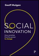 Social innovation. How societies find the power to change