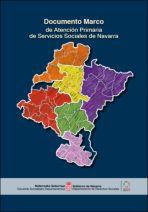 Documento Marco de Atención Primaria de Servicios Sociales de Navarra / Nafarroako Gizarte Zerbitzuen Oinarrizko Laguntzari Buruzko Esparru-Dokumentua.