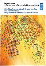 Informe sobre Desarrollo Humano 2019. Más allá del ingreso, más allá de los promedios, más allá del presente: Desigualdades del desarrollo humano en el siglo XXI
