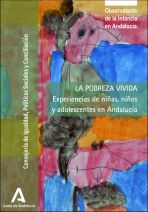 La pobreza vivida. Experiencias de niñas, niños y adolescentes en Andalucía