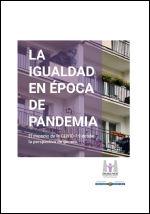 La igualdad en época de pandemia. El impacto de la COVID-19 desde la perspectiva de género = Berdintasuna pandemia garaian. Covid 19aren eragina genero ikuspegitik.