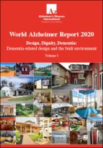World Alzheimer Report 2020. Design, dignity, dementia: dementia-related design and the built environment. Volume I, Volume II (Case studies)