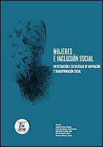 Mujeres e inclusión social. Investigación y estrategias de innovación y transformación social
