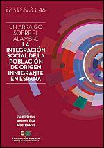 Un arraigo sobre el alambre. La integración social de la población de origen inmigrante en España.