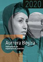 Aurrera Begira. Indicadores de expectativas juveniles 2020 = Aurrera Begira. Gazteen aurreikuspenei buruzko adierazleak 2020