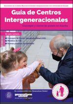Guía de centros intergeneracionales. Concepto y claves de puesta en marcha