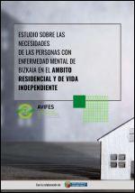 Estudio sobre las necesidades de las personas con enfermedad mental de Bizkaia en el ámbito residencial y de vida independiente