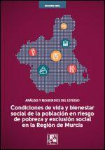 Condiciones de vida y bienestar social de la población en riesgo de pobreza y exclusión social en la Región de Murcia. Informe final