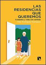 Las residencias que queremos. Cuidados y vida con sentido