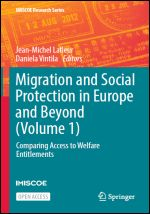 Migration and social protection in Europe and beyond, vol. 1. Comparing access to welfare entitlements