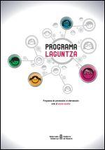 Programa Laguntza. Programa de prevención e intervención ante el acoso escolar = Laguntza Programa. Eskola jazarpenaren aurreko prebentzio eta esku-hartze programa