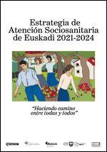 Estrategia de Atención Sociosanitaria de Euskadi 2021-2024 = Euskadiko Arreta Soziosanitariorako Estrategia 2021-2024